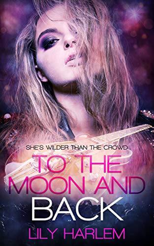 To the Moon and Back: Reverse Harem Rock Star Romance