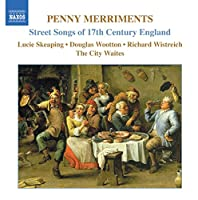 Penny Merriments: Street Songs 17th Cty England