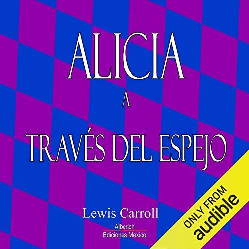Page de couverture de Alicia a traves del espejo [Alice Through the Looking Glass]