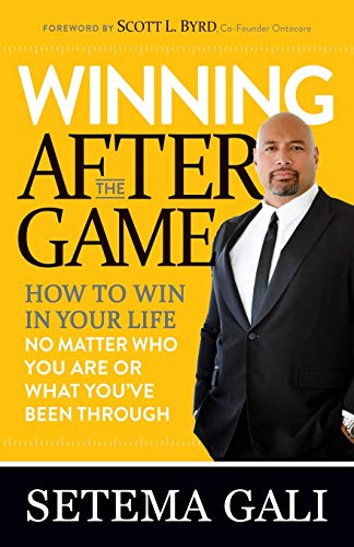 Winning After the Game: How to Win in Your Life No Matter Who You Are or What You've Been Through