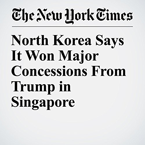 North Korea Says It Won Major Concessions From Trump in Singapore copertina