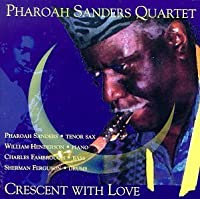 Crescent With Love by PHAROAH SANDERS (1994-10-31)