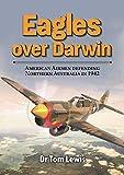 Eagles over Darwin: American Airmen Defending Northern...