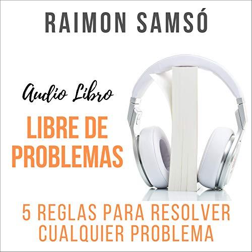 Libre de Problemas Audiobook By Raimon Samsó cover art