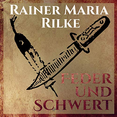 Feder und Schwert - Die Erzählungen von Rainer Marie Rilke                   Written by:                                                                                                                                 Rainer Marie Rilke                               Narrated by:                                                                                                                                 Hans Eckardt                      Length: 2 hrs and 34 mins     Not rated yet     Overall 0.0