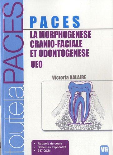 La morphogénèse cranio-faciale et ondotogénèse : UEO