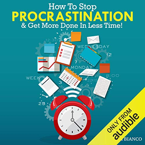 How to Stop Procrastination & Get More Done in Less Time!  By  cover art