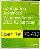 Exam Ref 70-412 Configuring Advanced Windows Server 2012 R2 Services