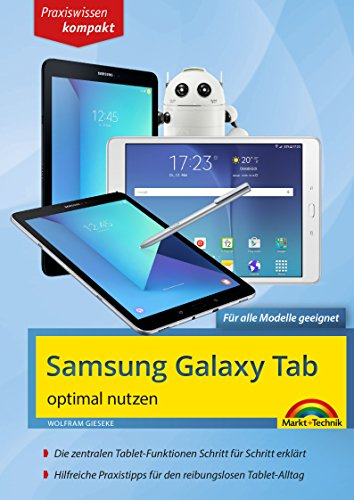 Samsung Galaxy Tab optimal nutzen: Praxiswissen kompakt (German Edition)