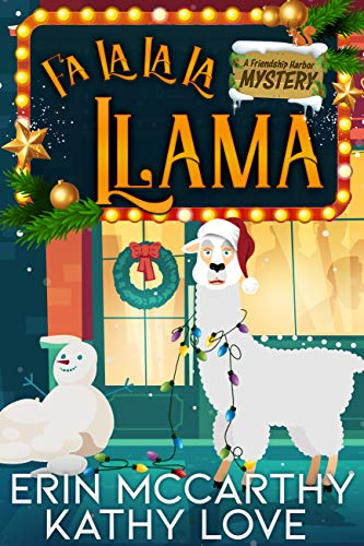 Fa La La La Llama (Friendship Harbor Mysteries Book 4) by [Erin  McCarthy , Kathy  Love ]