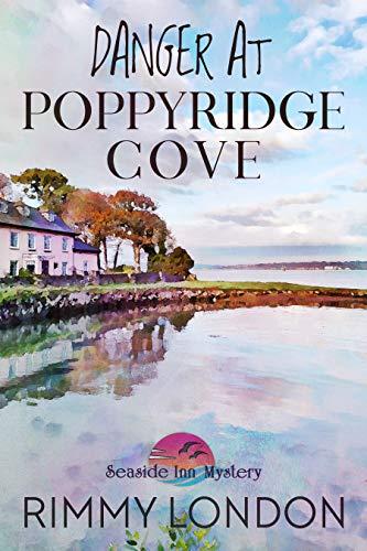 Danger at Poppyridge Cove: Seaside Inn Mystery, book 4 by [Rimmy London]