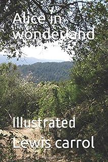 Alice in wonderland: Illustrated