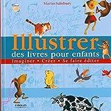 Illustrer des livres pour enfants - Imaginer, créer, se faire éditer