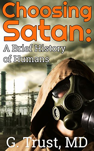 Choosing Satan: a Brief History of Humans (Women s Health in the 21st Century Book 18) (English Edition)