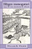Hogen Monogatari: Tale of the Disorder in Hogen (Cornell East Asia)