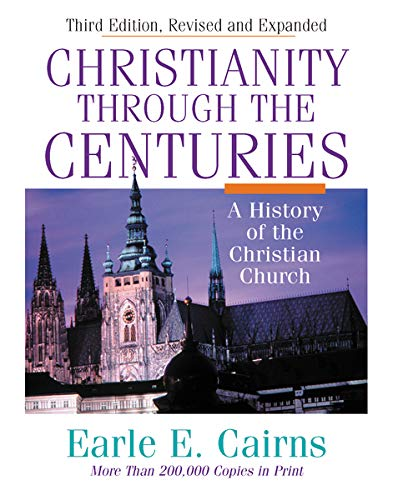 Compare Textbook Prices for Christianity Through the Centuries Revised, Subsequent Edition ISBN 0025986208127 by Cairns, Earle E.