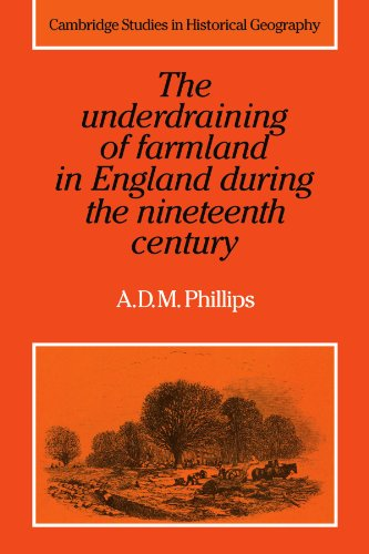 Compare Textbook Prices for The Underdraining of Farmland in England During the Nineteenth Century Cambridge Studies in Historical Geography 1 Edition ISBN 9780521105804 by Phillips, A