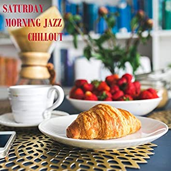 Saturday Morning Jazz Chillout