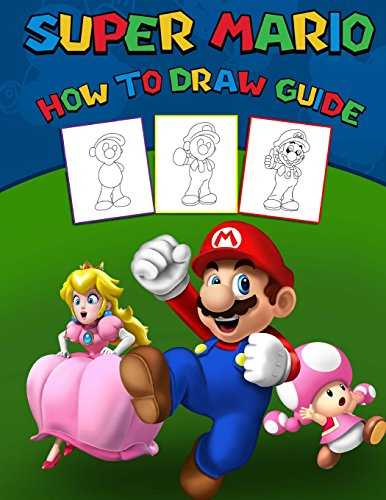 Super Mario How To Draw Guide: step by step drawing guide, 2 in 1 - learn in easy steps and color