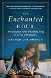 Enchanted Hour: The Miraculous Power of Reading Aloud in the Age of Distraction