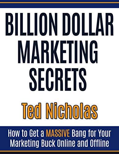 Billion Dollar Marketing Secrets: How To Get A Massive Bang For Your Marketing Buck Online & Offline (English Edition)