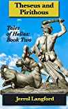 Theseus and Pirithous (Tales of Hellas Book 2) (English Edition)
