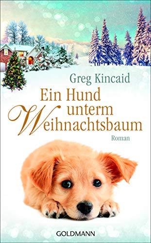 Ein Hund unterm Weihnachtsbaum: Roman