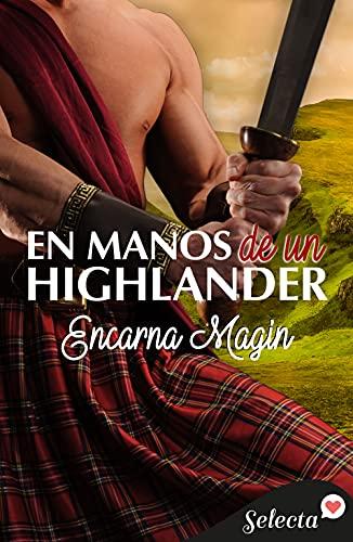 En manos de un highlander de Encarna Magín