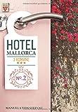 Hotel Mallorca Nr. 2: Die Macht der Väter / Verlockung Paradies / Die Affäre: Ein Kelter Books Liebesroman