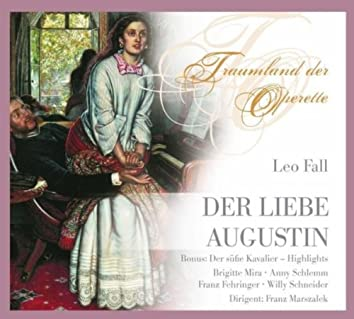 Leo Fall 'Der Liebe Augustin'