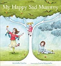 My Happy Sad Mummy by Michelle Vasiliu (30-Nov-2014) Paperback