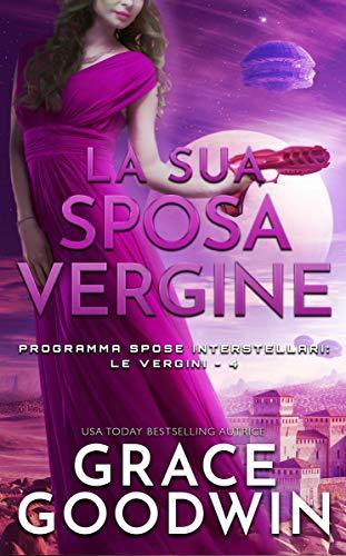 La sua sposa vergine (Programma Spose Interstellari: Le vergini Vol. 4)