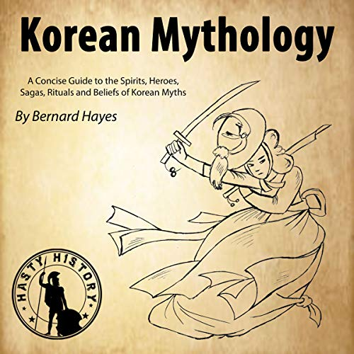 Korean Mythology     A Concise Guide to the Gods, Heroes, Sagas, Rituals and Beliefs of Korean Myths              By:                                                                                                                                 Bernard Hayes,                                                                                        Hasty History                               Narrated by:                                                                                                                                 Gareth Johnson                      Length: 1 hr and 18 mins     2 ratings     Overall 3.0