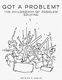 Got a Problem?: The Philosophy of Problem Solving