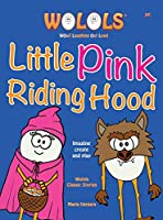 Little Pink Riding Hood (Wolols Classic Stories)
