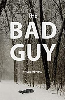 The Bad Guy by [Steven Cappetta]