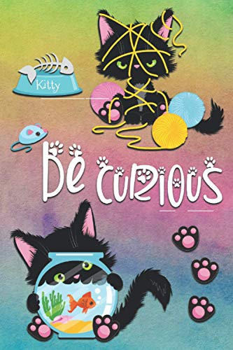 Be Curious: 6x9 Paperback Journal | 120 Lightly Lined Pages for Writing and Note Taking | Fun Cat Designed Notebook | Gift Idea for Kids, Teens and Adults