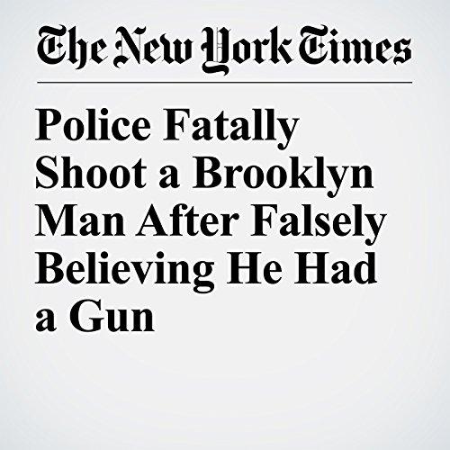 Police Fatally Shoot a Brooklyn Man After Falsely Believing He Had a Gun copertina