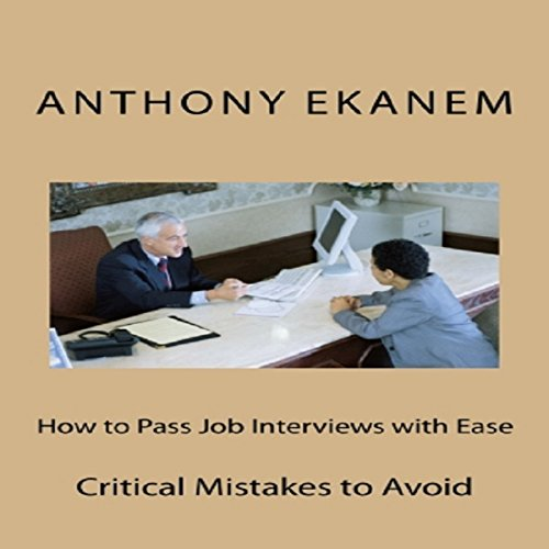 How to Pass Job Interviews with Ease audiobook cover art