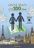 Dove vado con 100 euro. Guida alle destinazioni dei voli low cost