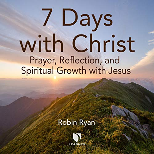 7 Days with Christ: Prayer, Reflection, and Spiritual Growth with Jesus copertina