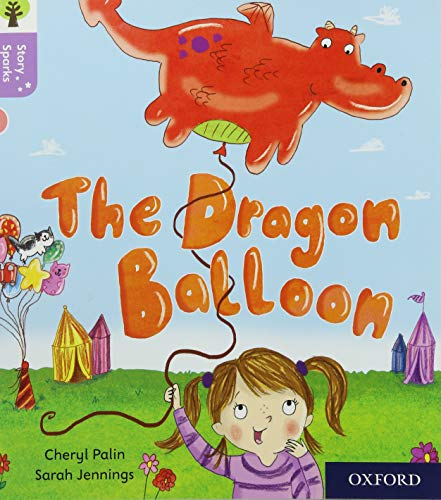 Oxford Reading Tree Story Sparks: Oxford Level 1+: The Dragon Balloon
