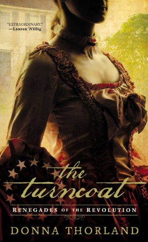 The Turncoat: Renegades of the American Revolution by [Donna Thorland]