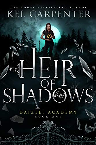 Heir of Shadows (Daizlei Academy Book 1) by [Kel Carpenter]