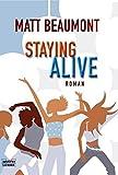 Staying Alive (Allgemeine Reihe. Bastei Lübbe Taschenbücher)