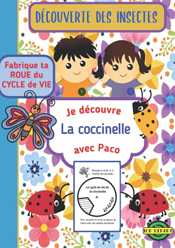 Je découvre les insectes avec Paco - La Coccinelle: activités Nature, Découverte de la coccinelle, Fabrique ta Roue du cycle de vie et Jeu cartes à pince