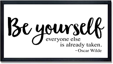 Wood Framed Signs Farmhouse Wood Decor Sign Be Yourself Everyone Else Is Already Taken Oscar Wilde Quote Girl Inspirationa...