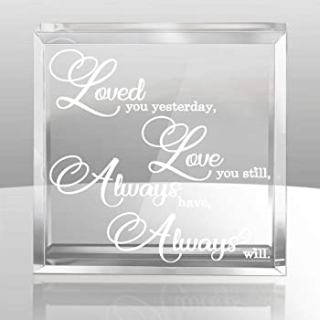 KATE POSH - Loved You Yesterday Love You Still Always Have Always Will Glistening Keepsake and Paperweight