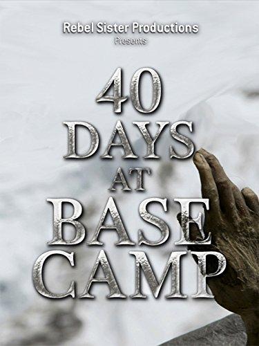 40 Days At Base Camp