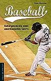 Baseball: Kulturgeschichte eines amerikanischen Sports - Claus Melchior